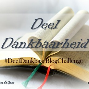 #Share Gratitut BlogChallenge Made by Hans de Gans|Day 3 & 4 | Written in English & Dutch