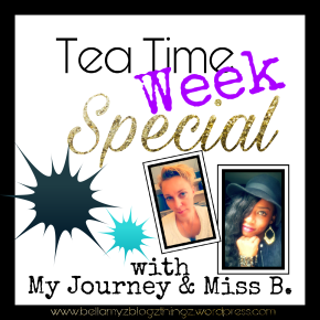 "Tea Time Week Special With My Journey & Miss B.|No.130|Let's T@lk with Melanie: ""Respect Each Other!""