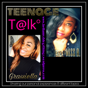 Teenage T@lk with Grassiella Girl & Miss B|(*written in english & dutch) Music Vibe°