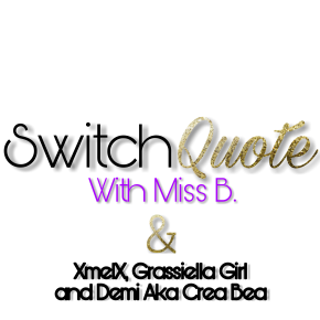 Switch Quote# No.2 with Miss B & Grassiella (Written in Dutch & English)