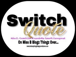 Switch Quote No.49 With Favegreat & Miss B.(written in english & dutch) Mah Music Vibe Jessie J – Who You Are