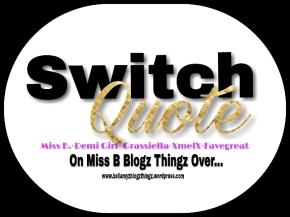 Switch Quote No. 45 Favegreat & Miss B. (written in english & dutch) Music Vibe: Black & Blue V.Bozeman