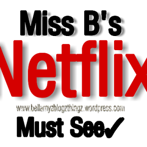 Miss B´s Netflix Must See! Movie|written in dutch & english