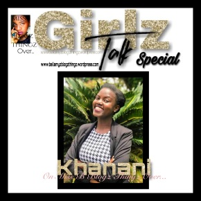 "GirlzTalk Special with Khanani Daniella & Miss B. |written in English & Dutch |Music Vibe: India Arie ft. Akon "" I'm not my Hair"""