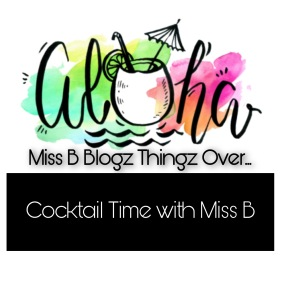 Cocktail Time with Miss B| Written in English