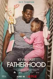 Must watch Fatherhood (2021) with Kevin Hart | written inEnglish