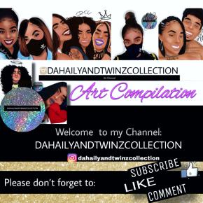 DAHAILYANDTWINZCOLLECTION YouTube Video | My latest ArtCompilation