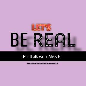 "RealTalk with Miss B| Written english en dutch| Music Vibe Tamia""Still"""